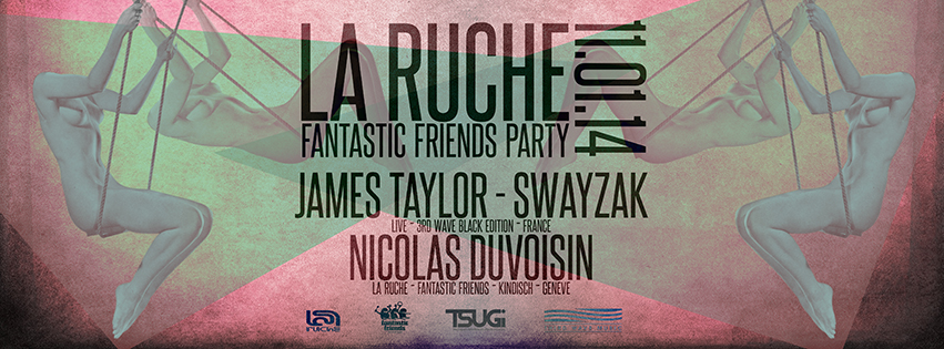 FANTASTIC FRIENDS PARTY! LA RUCHE 11.01.14