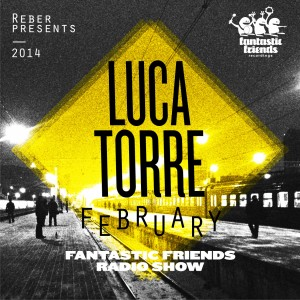 Fantastic Friends Radio Show by Luca Torre