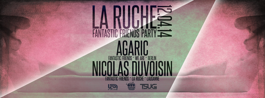 FANTASTIC FRIENDS PARTY! LA RUCHE 12.04.14