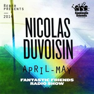 Fantastic Friends Radio Show by Nicolas Duvoisin April-May 2014