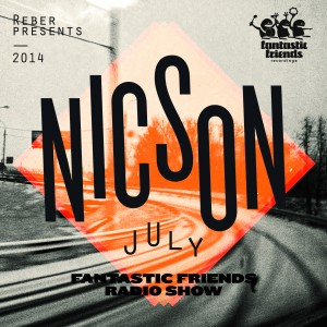 Fantastic Friends Radio Show by Nicson July 2014