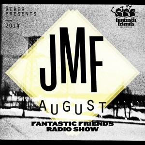 Fantastic Friends Radio Show August 2014 by JMF