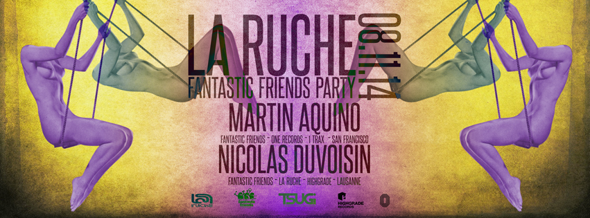 FANTASTIC FRIENDS PARTY! LA RUCHE 08.11.14