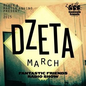 FANTASTIC FRIENDS RADIO SHOW MARCH 2015 BY DZETA