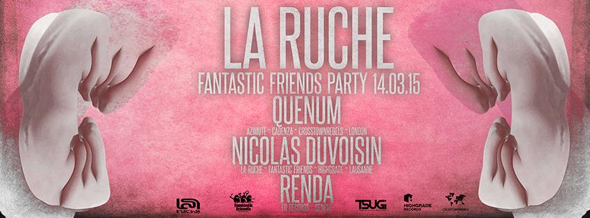 FANTASTIC FRIENDS PARTY! LA RUCHE 14.04.15