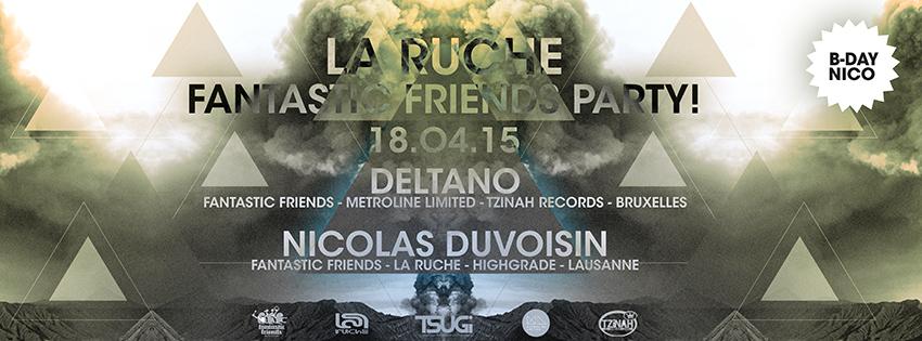 FANTASTIC FRIENDS PARTY! LA RUCHE 18.04.15