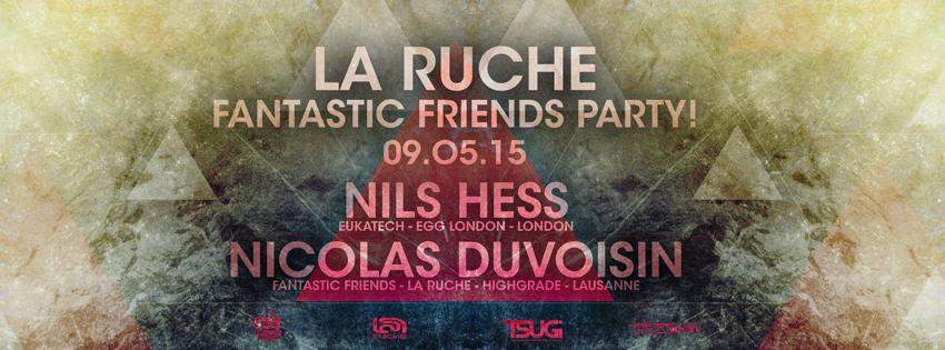 FANTASTIC FRIENDS PARTY! LA RUCHE 09.05.15