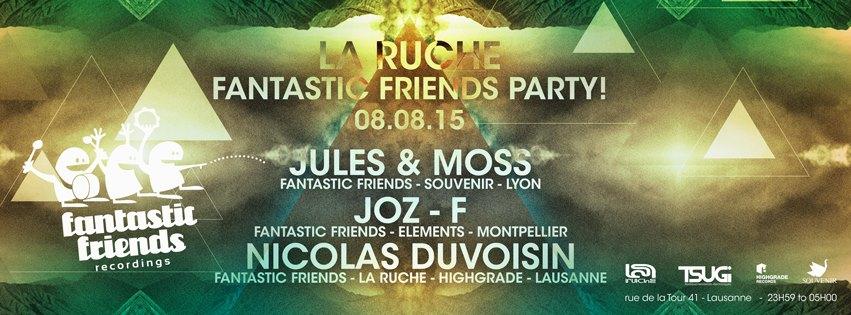 FANTASTIC FRIENDS PARTY! LA RUCHE 08.08.15