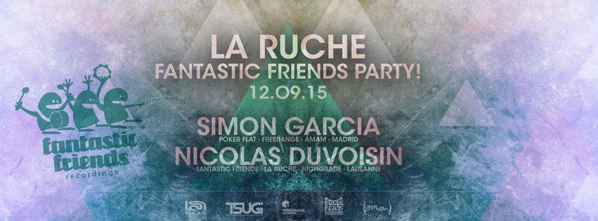 FANTASTIC FRIENDS PARTY! LA RUCHE 12.09.15