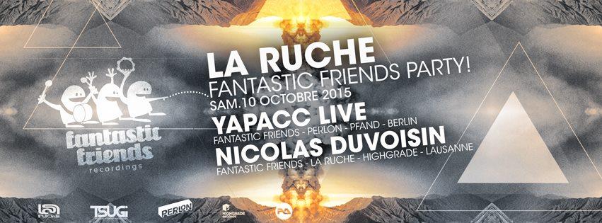 FANTASTIC FRIENDS PARTY! LA RUCHE 10.10.15