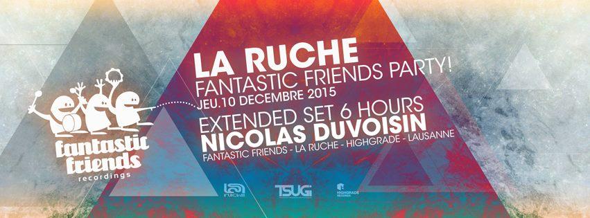FANTASTIC FRIENDS PARTY! LA RUCHE 10.12.15