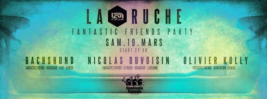 FANTASTIC FRIENDS PARTY! LA RUCHE 19.03.15