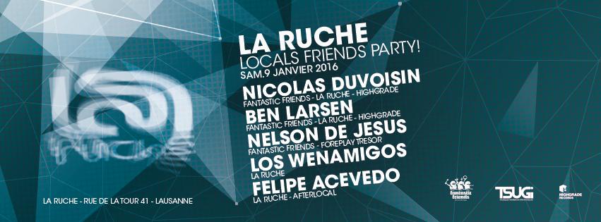 LOCAL FRIENDS! LA RUCHE 09.01.16