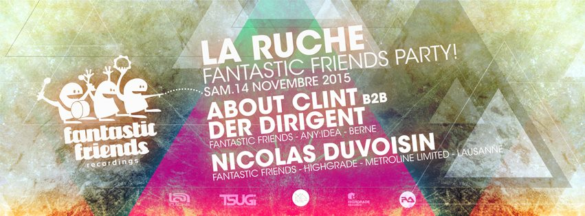 FANTASTIC FRIENDS PARTY! LA RUCHE 14.11.15