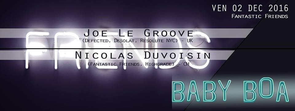 JOE LE GROOVE (Defected, Desolat, Resolute NYC) https://www.facebook.com/joelegrooveofficial https://soundcloud.com/joelegroove-1  NICOLAS DUVOISIN https://www.facebook.com/NicolasDuvoisin1 https://soundcloud.com/nicolas-duvoisin ----------------------------------------------- Visual By Akinetik 180° Minimalist Mapping 3D Light Show ----------------------------------------------- Ouverture 23h30 gratuit jusqu'à 01h00, et ensuite 20.-. Libre pour les membres toute la nuit. -----------------------------------------------