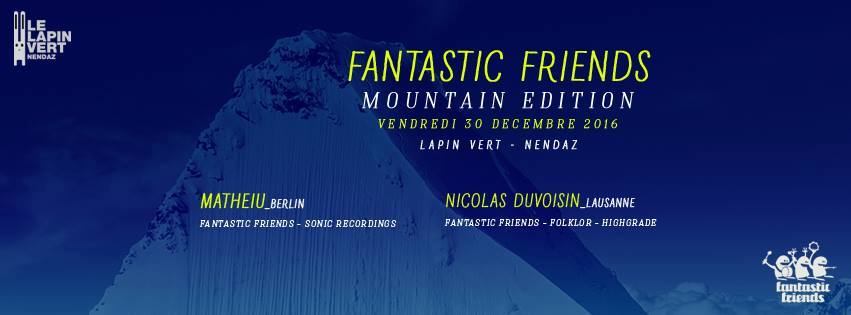 Fantastic Friends Mountain Edition (Nendaz) 30.12.2016