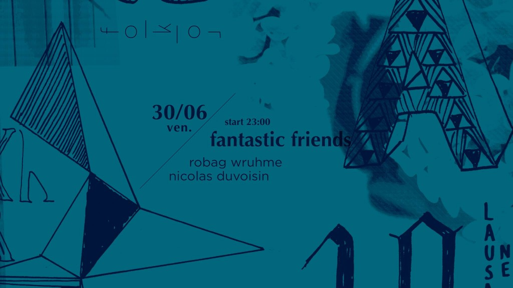 FANTASTIC FRIENDS PARTY ! FOLKLOR 30.06.17