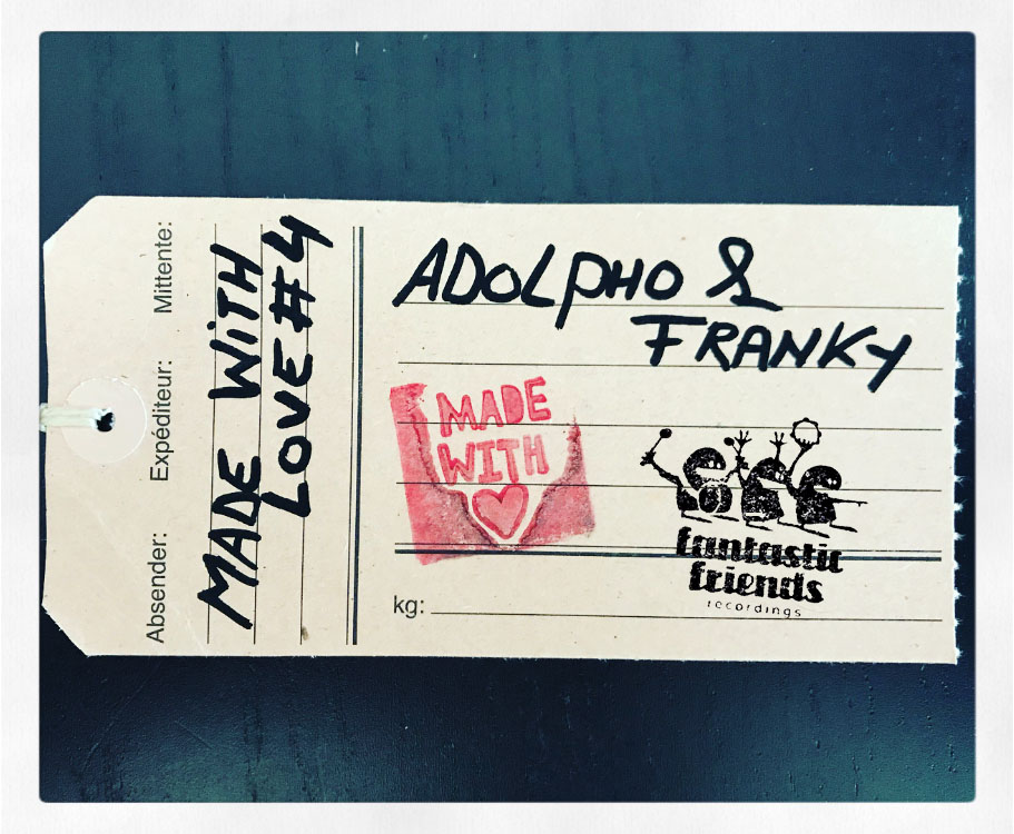 ADOLPHO & FRANKY – MADE WITH LOVE #4