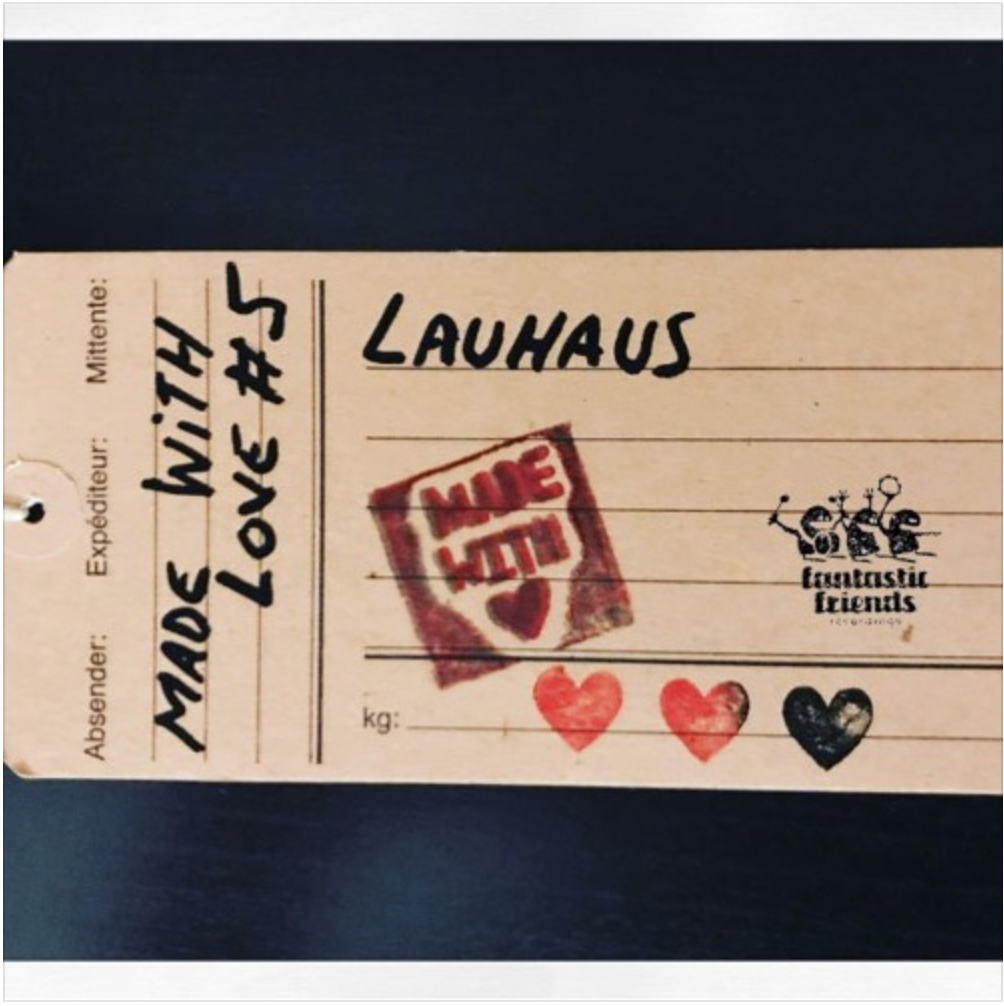 LAUHAUS – MADE WITH LOVE #5