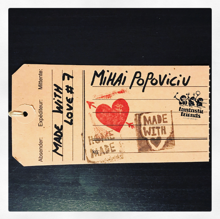 Mihai Popoviciu - made with love #7