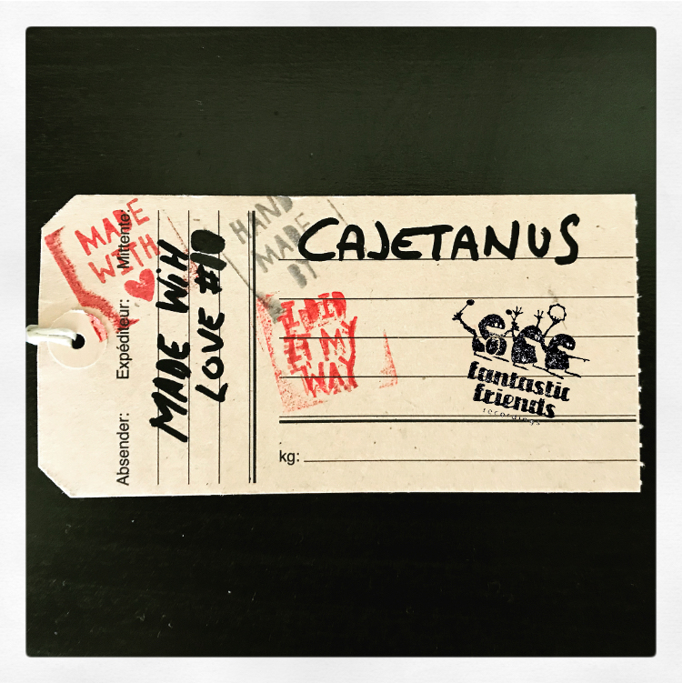 CAJETANUS – MADE WITH LOVE #10