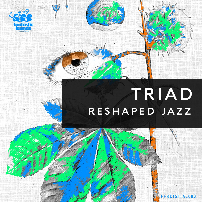 Triad - Reshaped