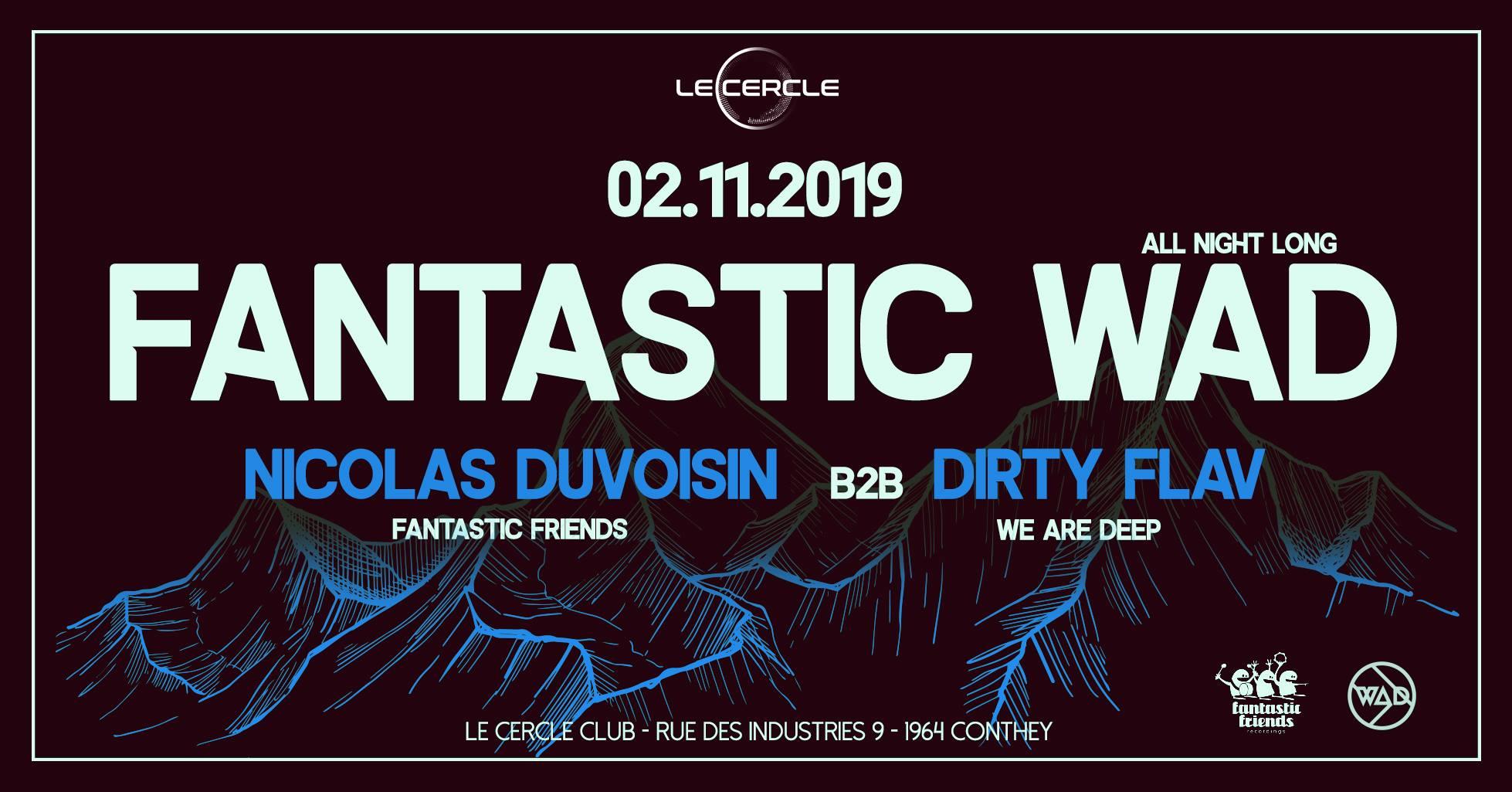 Fantastic Wad at Le Cercle - 02.11.19