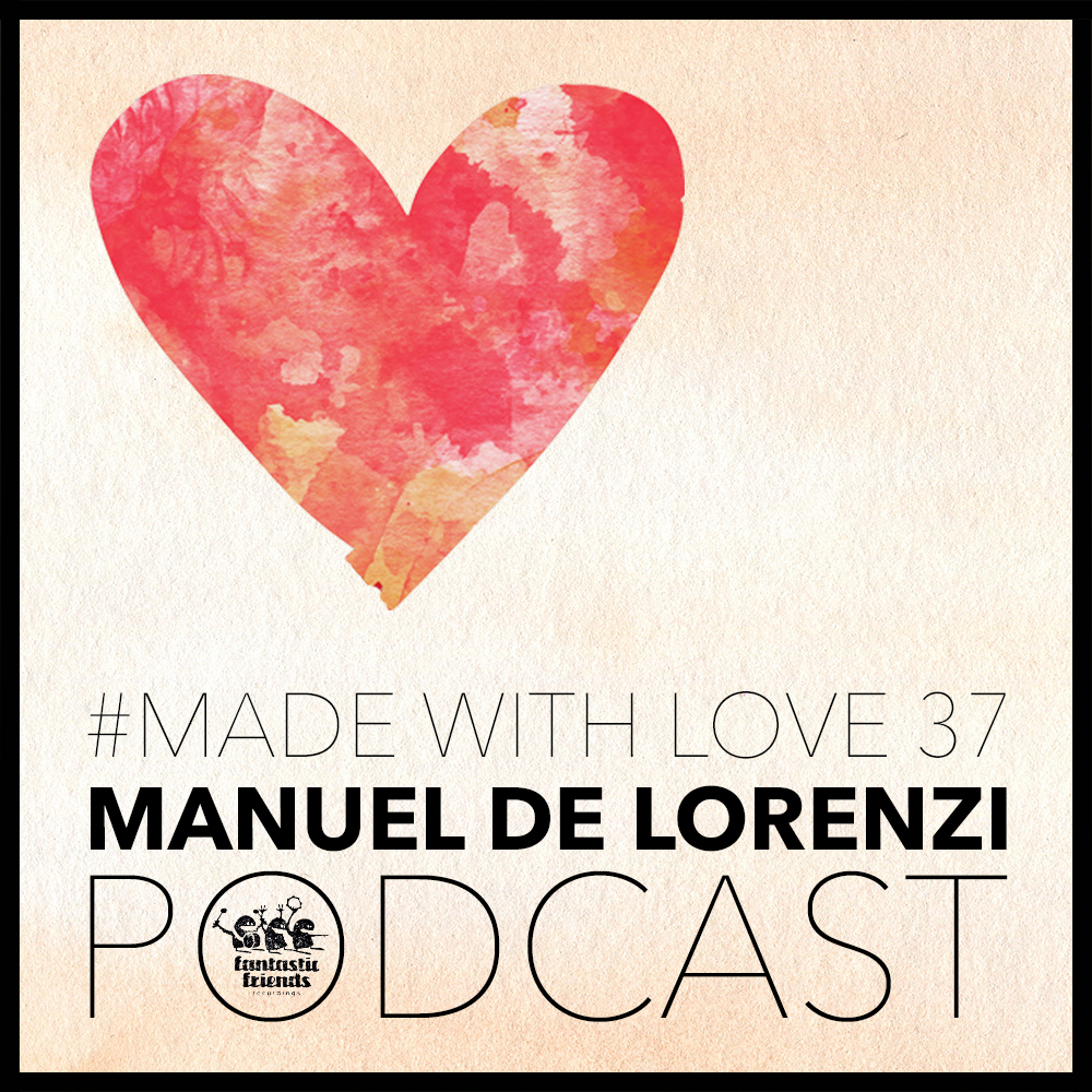 MANUEL DE LORENZO - MADE WITH LOVE #37