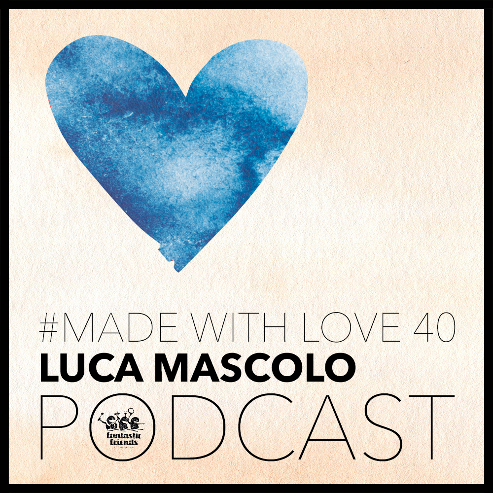 Luca Mascolo - made with love #40