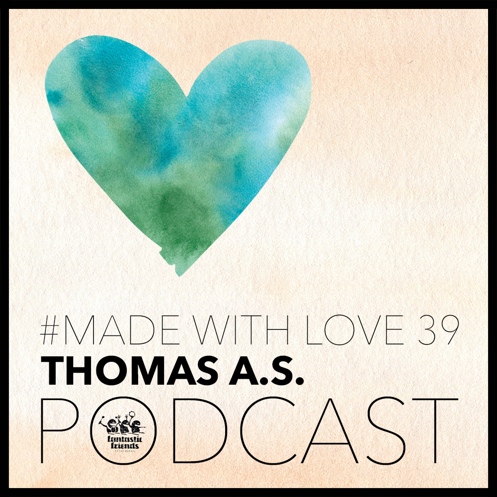 Thomas A.S. - made with love #39