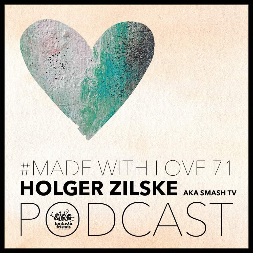 Holger Zilske aka Smash Tv- Made with Love #71