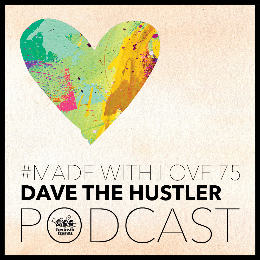 Dave The Hustler - Made with love #75