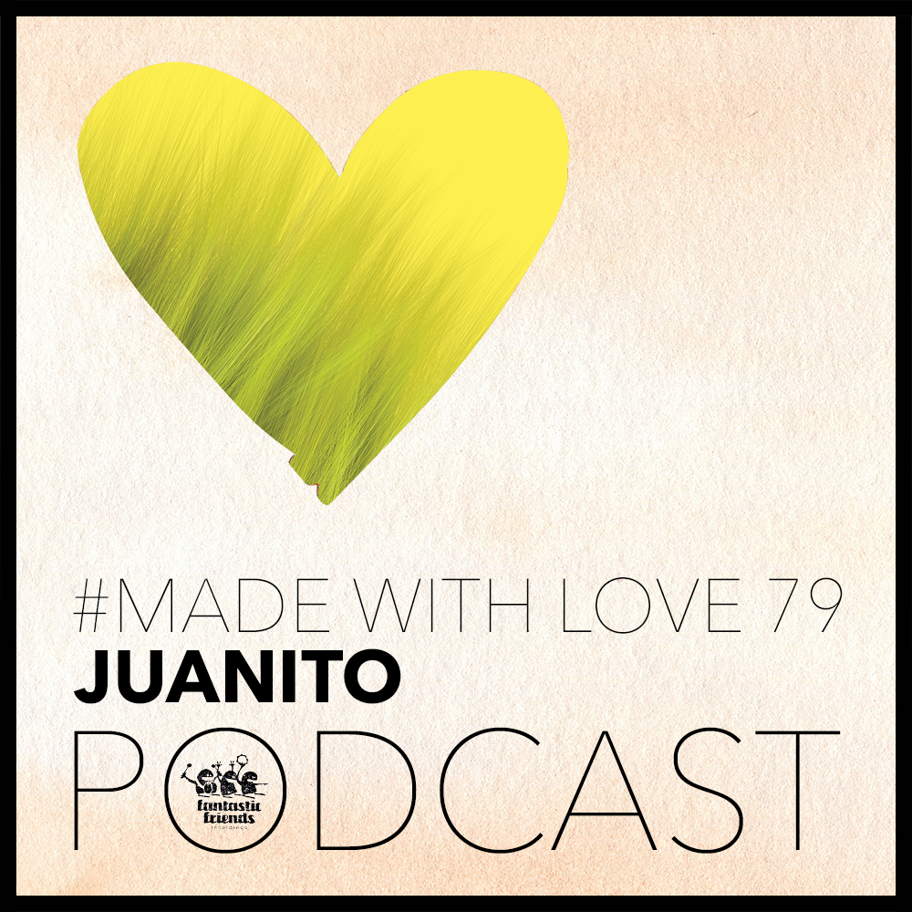Juanito - Made With Love #79