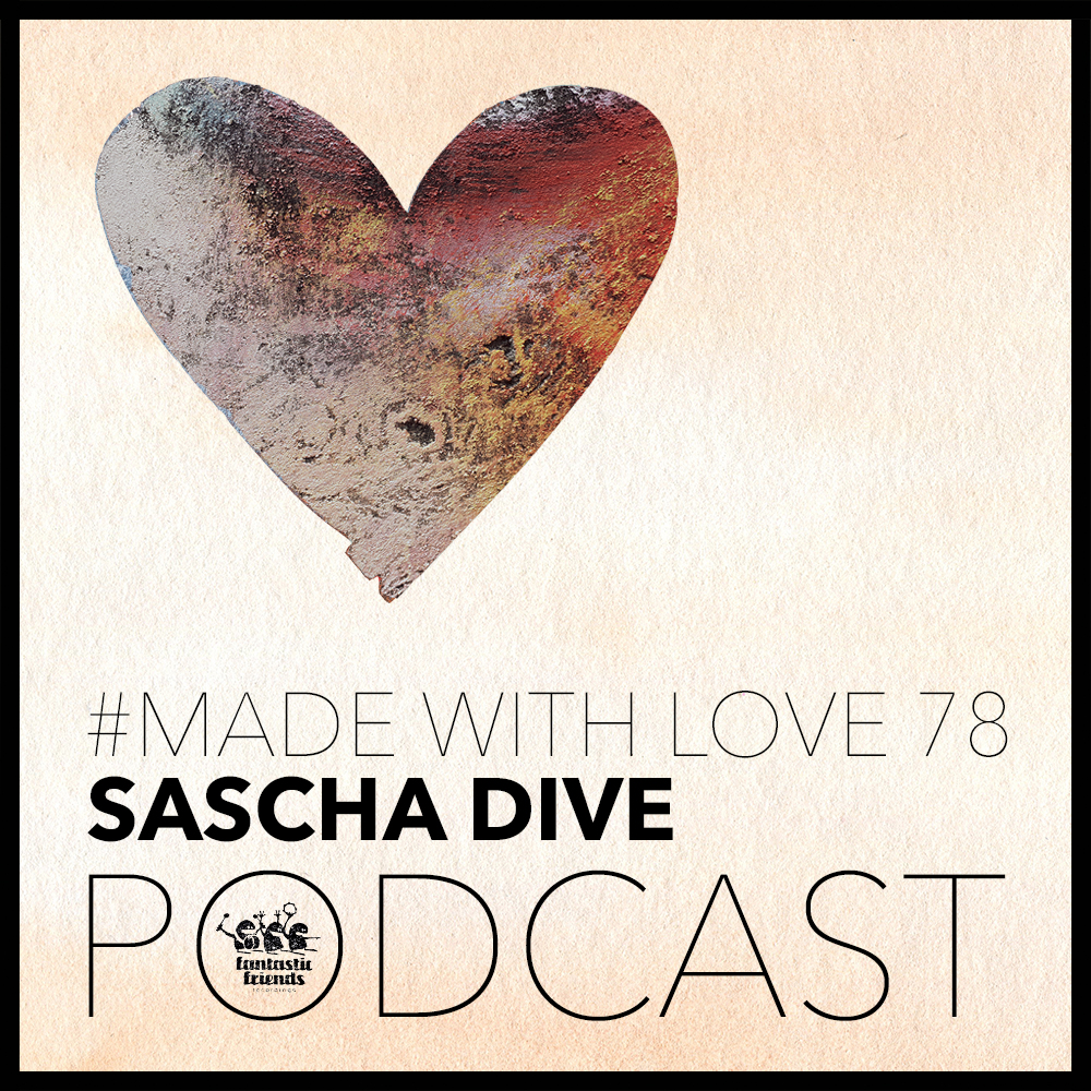 Sascha Dive - Made With Love #78