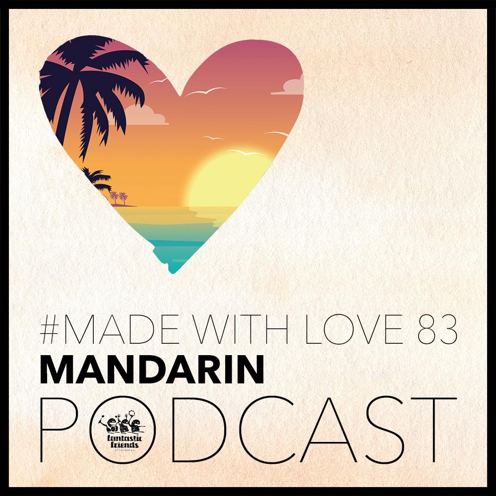 Mandarin - Made With Love #83