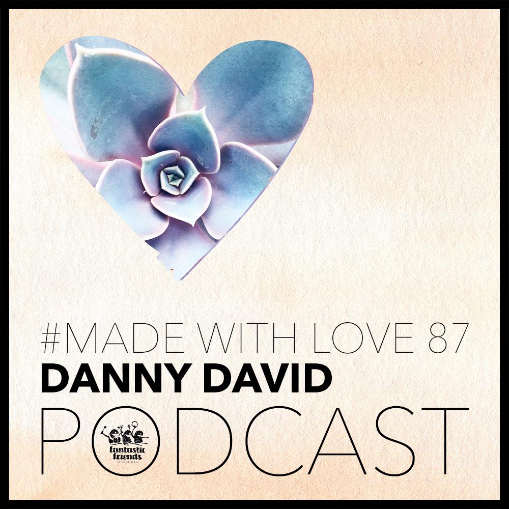 DANNY DAVID - MADE WITH LOVE #87