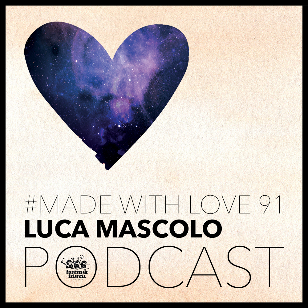 Luca Mascolo - made with love #91