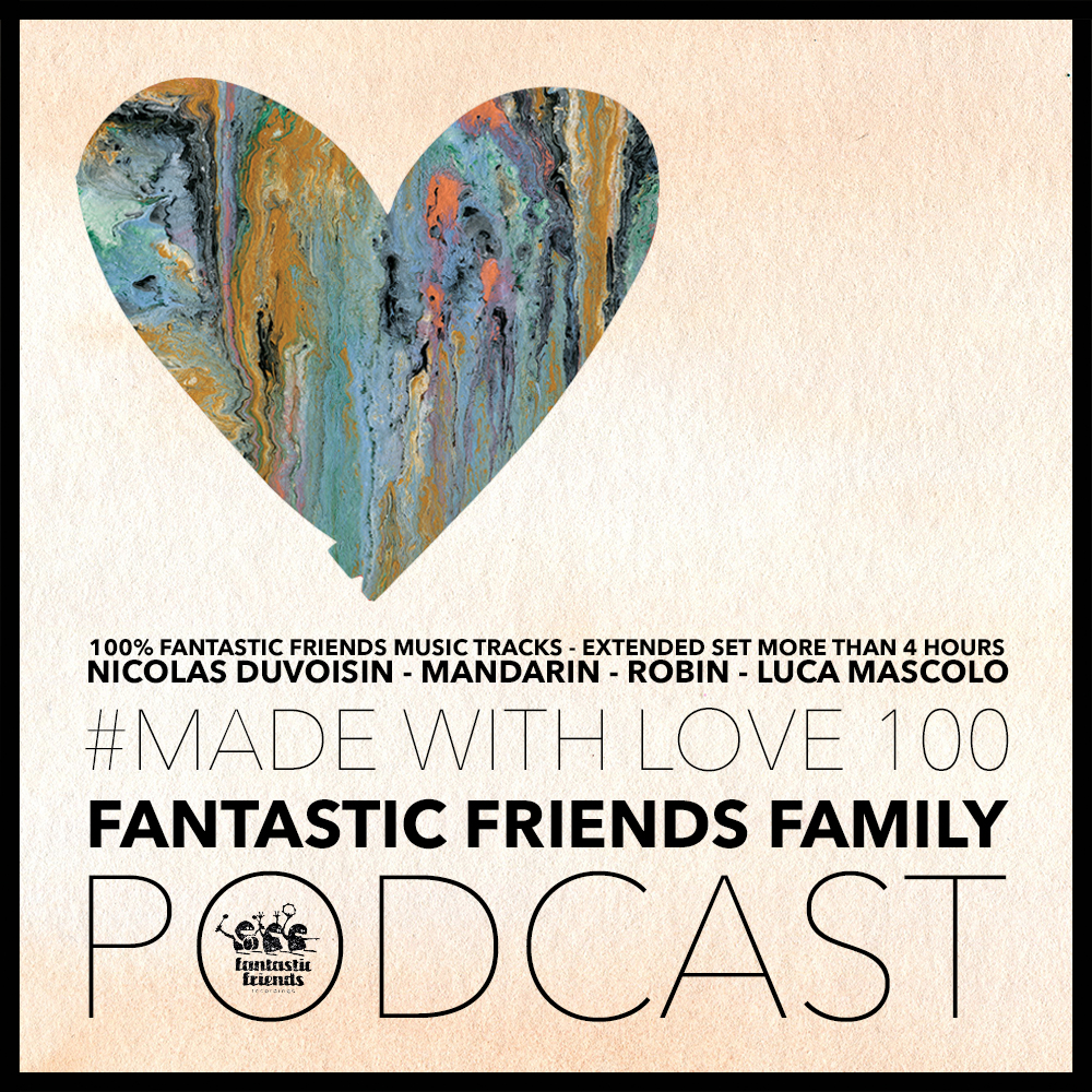Fantastic Friends Family - made with love #100