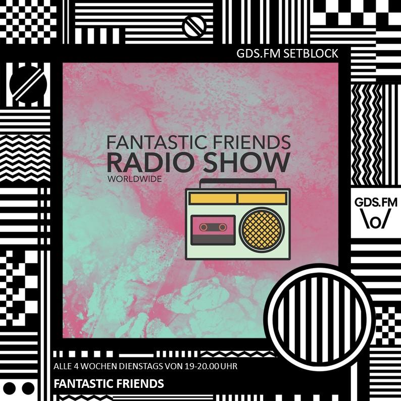 FANTASTIC FRIENDS RADIO SHOW W/ ROBERT ROMAN ON GDS.FM