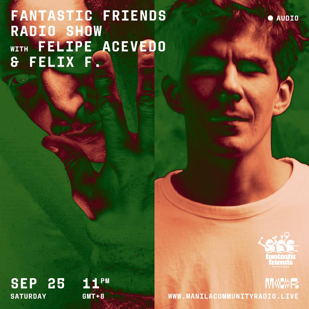 FANTASTIC FRIENDS RADIO SHOW W/ FELIPE ACEVEDO & FELIX F. ON MANILA COMMUNITY RADIO