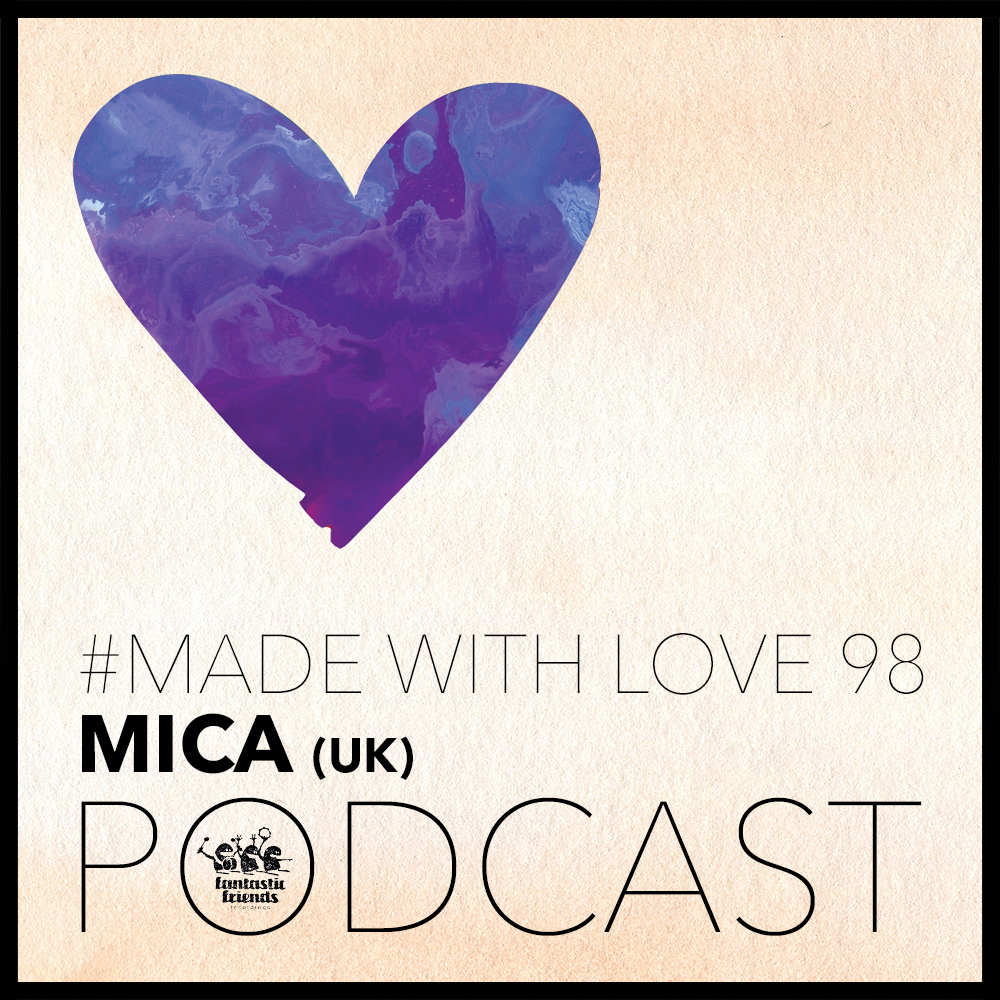 Mica - made with love #98