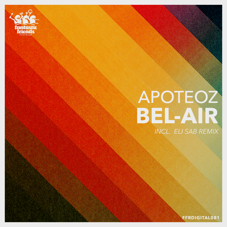 APOTEOZ - BEL AIR INCL. ELI SAB REMIX