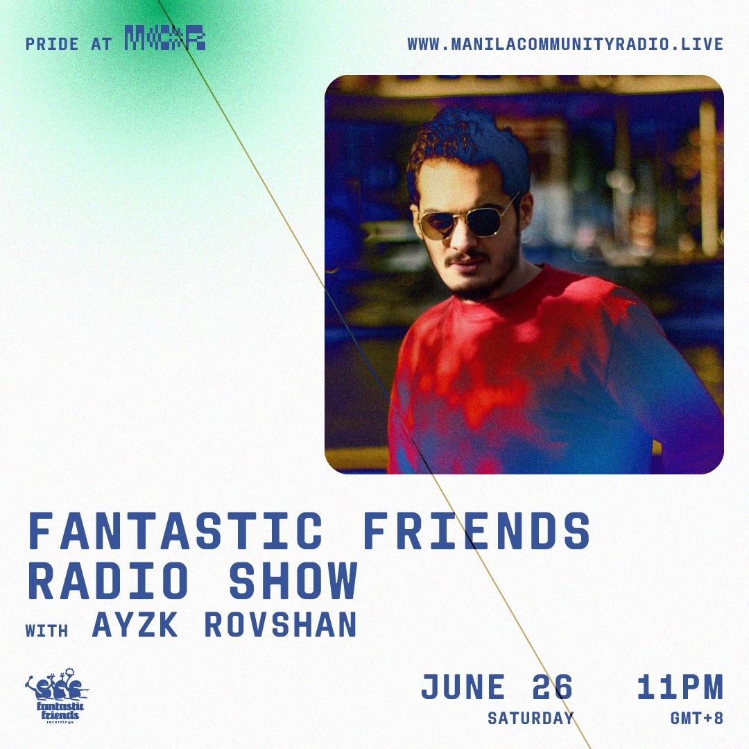 FANTASTIC FRIENDS RADIO SHOW W/ AYZK ROVSHAN ON MANILA COMMUNITY RADIO
